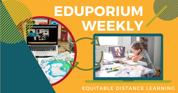 Eduporium Weekly | Equity in Distance Learning