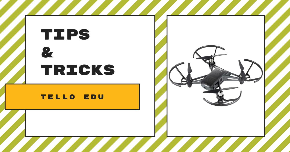 Tips & Tricks   DJI Tello EDU Drone