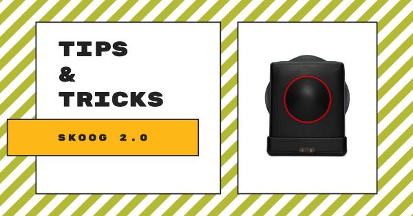 Tips & Tricks | Skoog Instrument 2.0