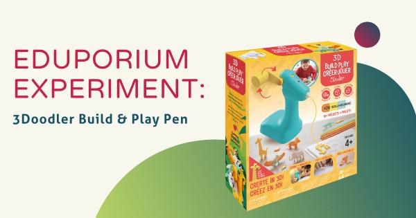 Eduporium Experiment | 3Doodler Build & Play