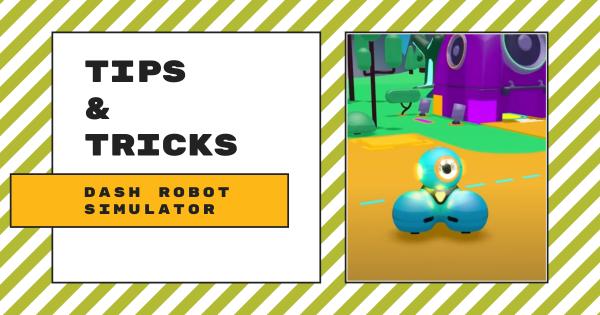 Tips & Tricks | Dash Robot Simulator