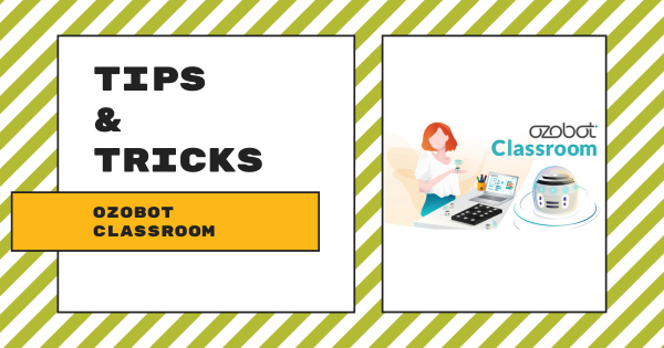 Tips & Tricks | Ozobot Classroom Software