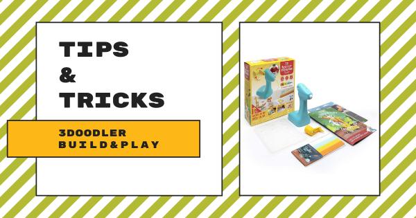 Tips & Tricks | 3Doodler Build & Play