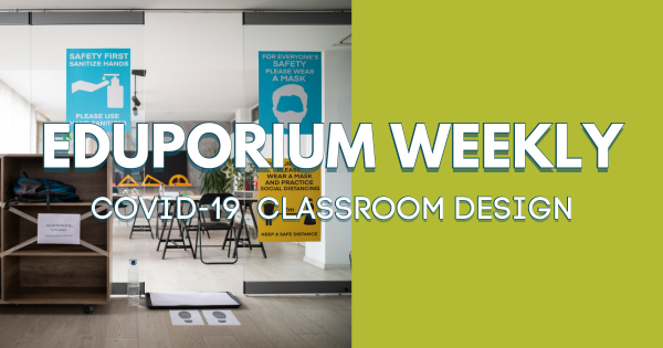Eduporium Weekly | Classroom Design in a New Era of Learning