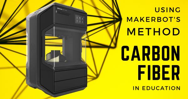 Using MakerBot's METHOD Carbon Fiber in Education