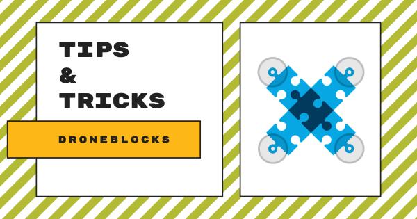 Tips & Tricks | DroneBlocks