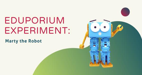 Eduporium Experiment | Marty the Robot