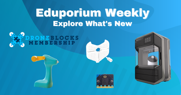 Eduporium Weekly | 5 New EdTech Tools On Our Store