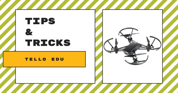 Tips & Tricks | DJI Tello EDU Drone